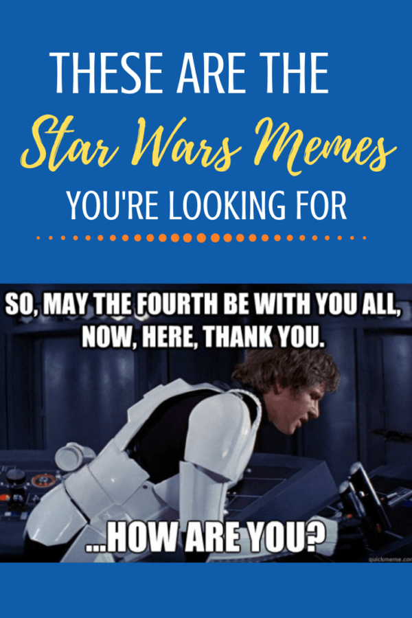 May the Fourth be with you! Star Wars memes kick it up a notch during this month because: May the 4th is coming. Here are the best memes! #starwars #maythe4th #maythefourth