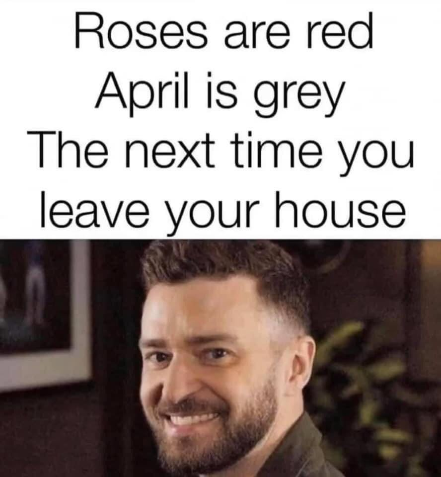 the next time you leave your house it is going to be may