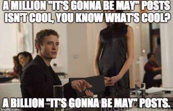 It's gonna be may memes facebook