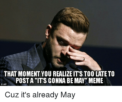 Justin timberlake its gonna be may meme