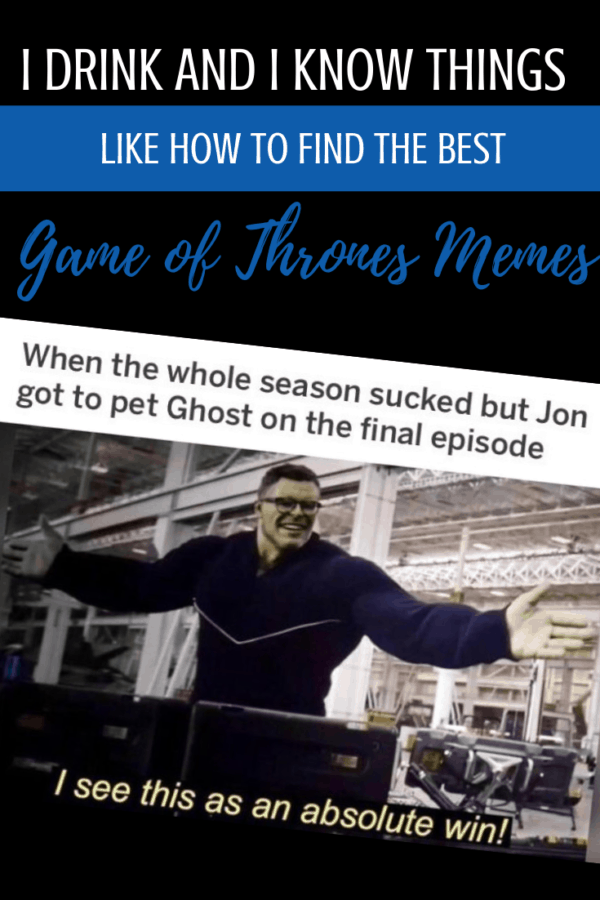 All the Game of Thrones series finale memes you need! Laugh, cry a little, and maybe throw shade at some of the writers. #GOT #GameofThrones #memes