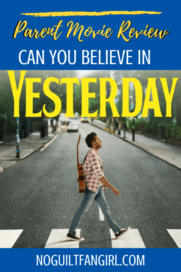 Can You Believe in Yesterday? Parent Movie Review of this Beatles inspired Rom-Com. ?