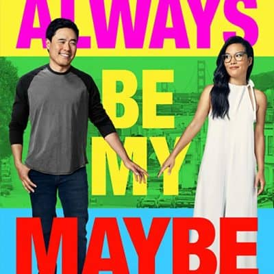 Always Be My Maybe Parent Movie Review   You Better Believe I Punched Keanu Reeves!
