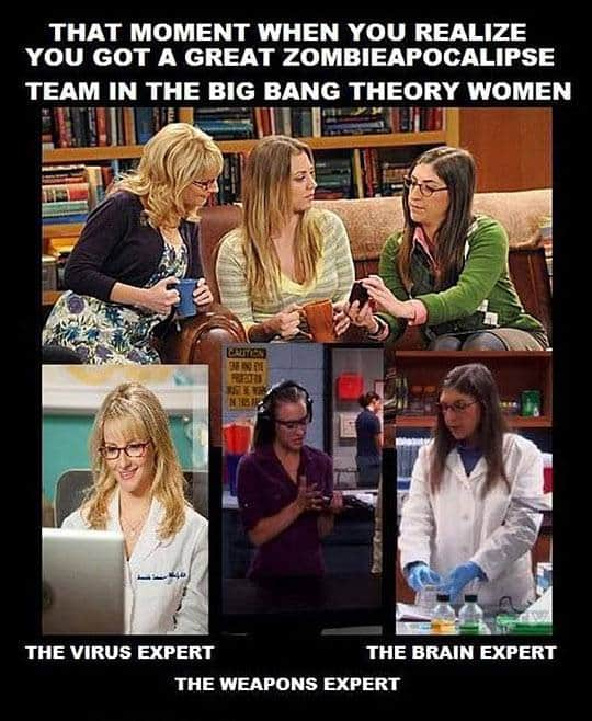 Big Bang Theory women are the best Zombie crew ever! Zombie Meme