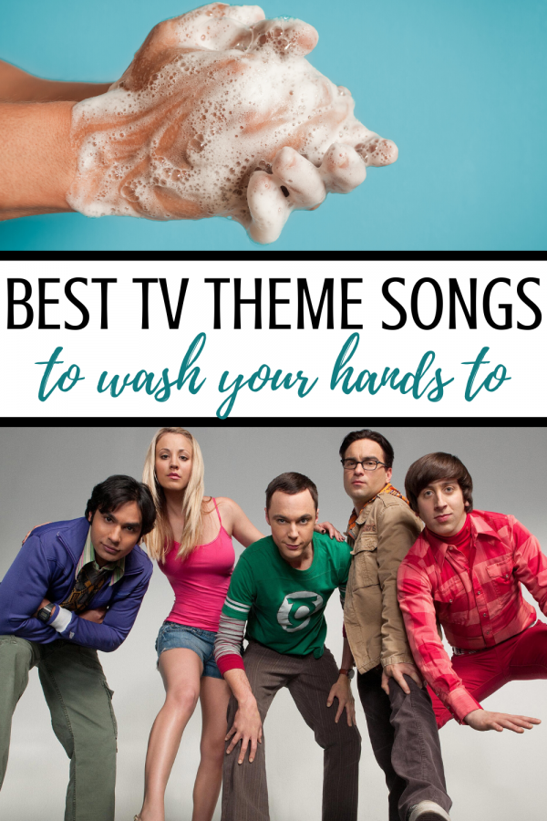 BEST TV THEME SONGS to wash your hands to for 20 seconds The Big Bang Theory
